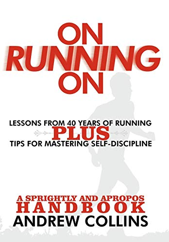 On Running on: Lessons from 40 Years of Running: Andrew Collins