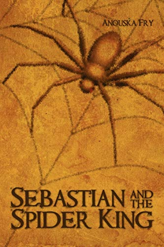Sebastian and the Spider King: Anouska Fry