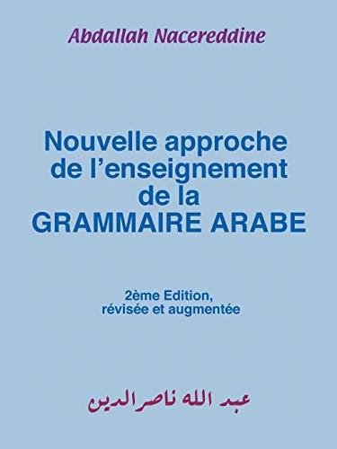 9781438936451: Nouvelle approche de l'enseignement de la GRAMMAIRE ARABE