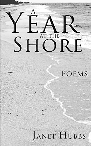 A Year at the Shore: Poems: Janet Hubbs