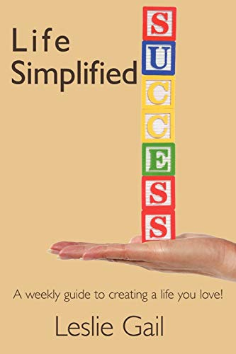 9781438938509: Life Simplified: A weekly guide to creating a life you love!