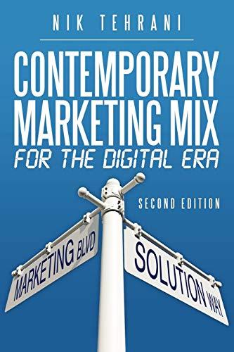Contemporary Marketing Mix for the Digital Era: Tehrani, Nik