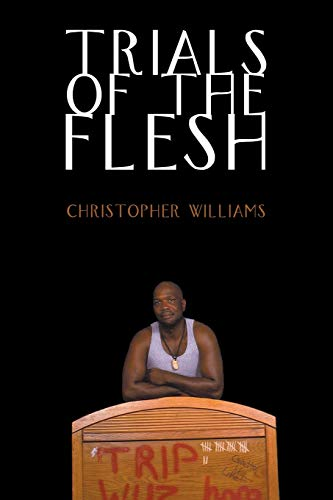Trials of the Flesh: Christopher Williams