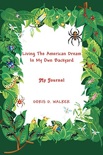 9781438939957: Living The American Dream In My Own Backyard: My Journal