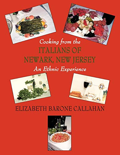 9781438941585: Cooking from the Italians of Newark, New Jersey An Ethnic Experience