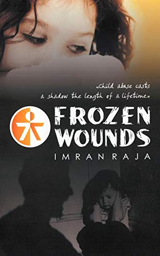 9781438941660: Frozen Wounds: Child abuse casts a shadow the length of a lifetime.