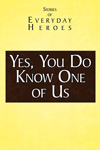 9781438942018: Yes You Do Know One of Us: Stories of Every Day Heroes