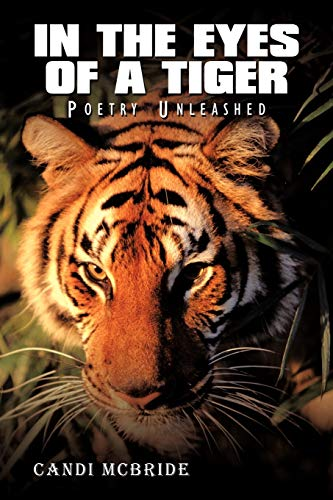 In The Eyes Of A Tiger: Poetry: Candi McBride