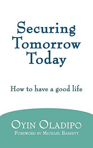 9781438943985: Securing Tomorrow Today: How to Have a Good Life