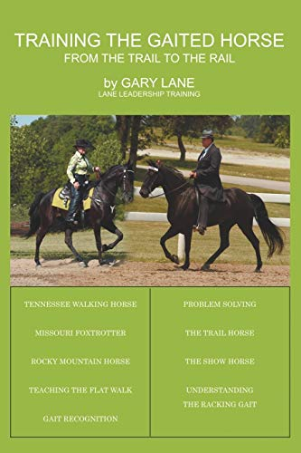 9781438944302: Training the Gaited Horse: From the Trail to the Rail