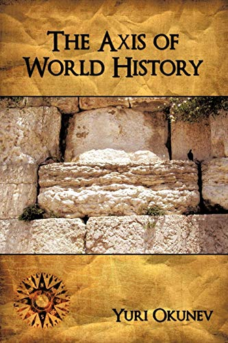 9781438945019: The Axis of World History