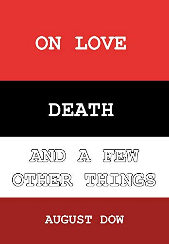 On Love, Death, and a Few Other Things: August Dow