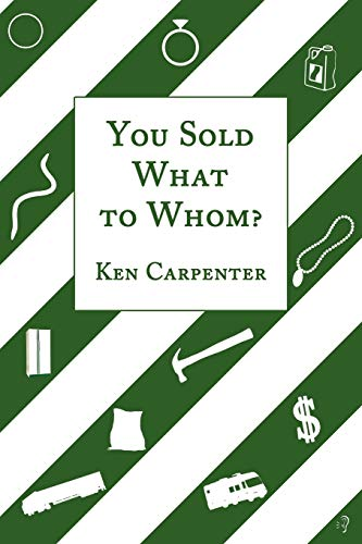 You Sold What to Whom? (1438946864) by Carpenter, Ken
