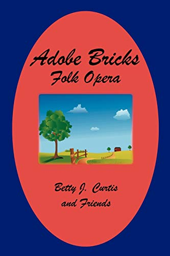 Adobe Bricks Folk Opera: Betty J. Curtis