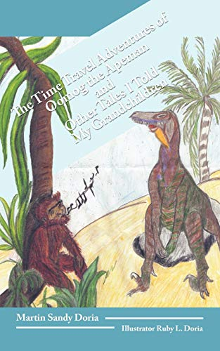 9781438947327: The Time Travel Adventures Of Oomog The Apeman And Other Tales I Told My Grandchildren