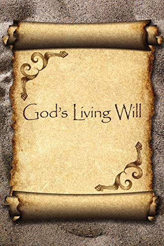 Gods Living Will A Guide to: Larry S. Rice