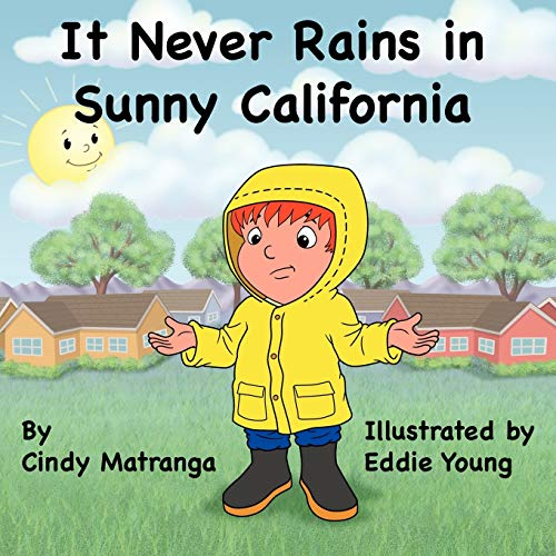 9781438948164: It Never Rains in Sunny California