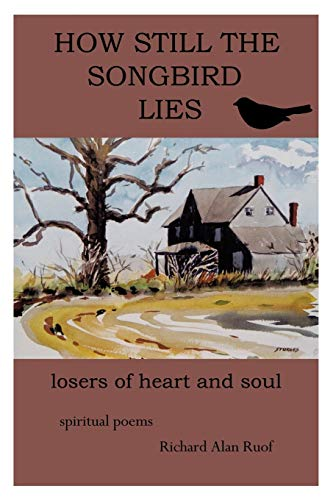 9781438948676: How Still The Songbird Lies: Losers Of Heart And Soul
