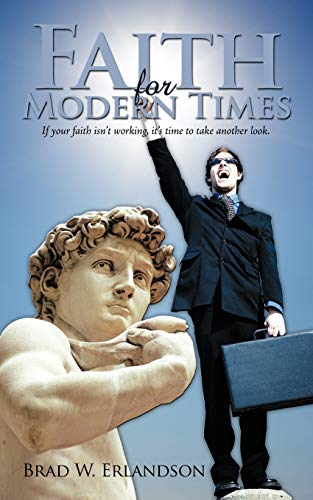 9781438949161: Faith For Modern Times: If your faith isn't working, It's Time To Take Another Look.