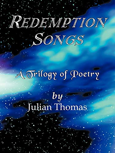 Redemption Songs: A Trilogy of Poetry: Julian Thomas