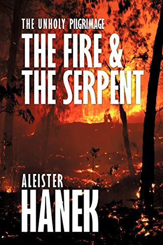 The Unholy Pilgrimage The Fire and the Serpent: Aleister Hanek