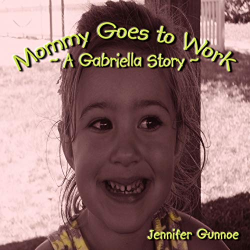 9781438951119: Mommy Goes to Work: A Gabriella Story