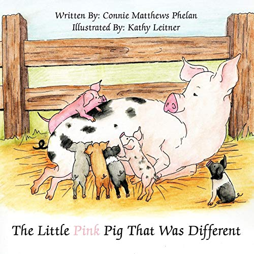 The Little Pink Pig That Was Different: Connie Phelan