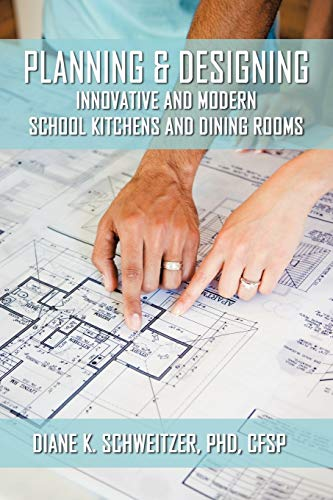 9781438952789: Planning and Designing Innovative and Modern School Kitchens and Dining Rooms