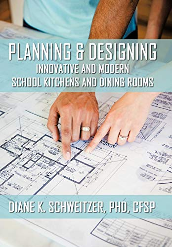 9781438952796: Planning and Designing Innovative and Modern School Kitchens and Dining Rooms