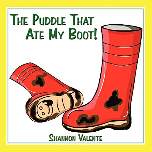 The Puddle That Ate My Boot: Shannon Valente