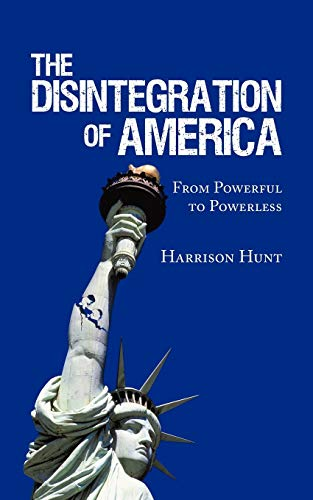 9781438953588: The Disintegration Of America: From Powerful To Powerless