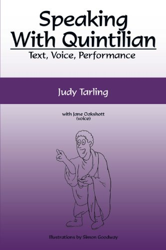 Speaking With Quintilian: Text, Voice, Performance: Tarling, Judy