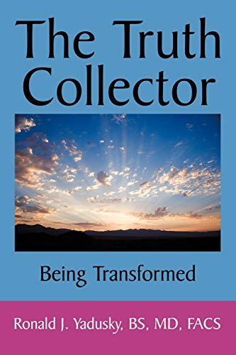 9781438953892: The Truth Collector: Being Transformed