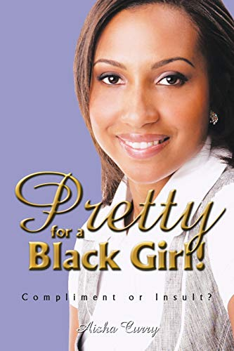 Pretty for a Black Girl: Compliment or Insult?: Aisha Curry