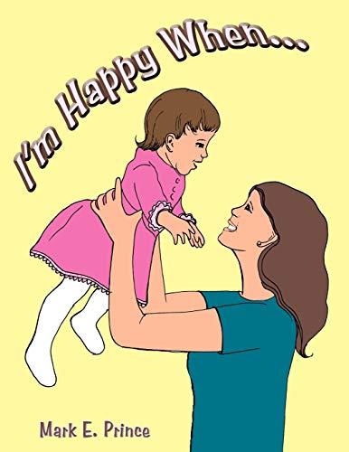 Im Happy When.: Mark E. Prince
