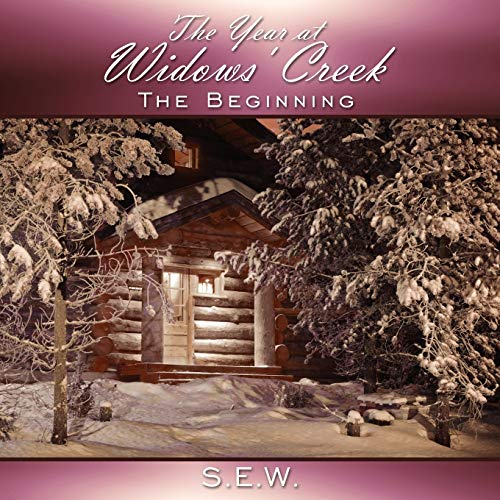 The Year at Widows Creek: The Beginning: S. E. W. S. E. W.