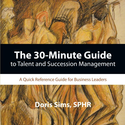 9781438955711: The 30-Minute Guide to Talent and Succession Management: A Quick Reference Guide for Business Leaders