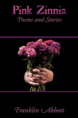9781438956954: Pink Zinnia: Poems and Stories