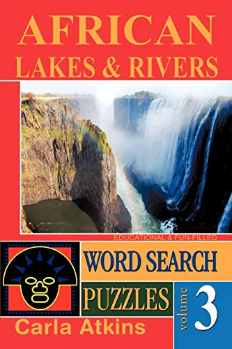 African Lakes and Rivers Word Search Puzzles Volume 3: Carla Atkins