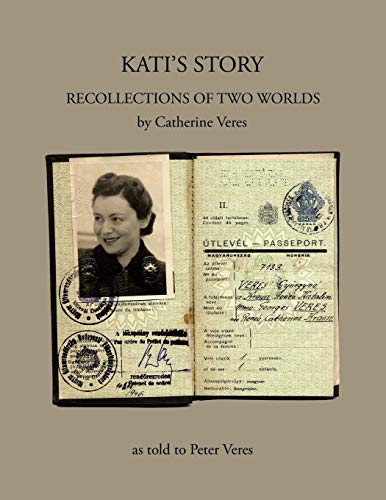 9781438957449: KATI'S STORY: RECOLLECTIONS OF TWO WORLDS
