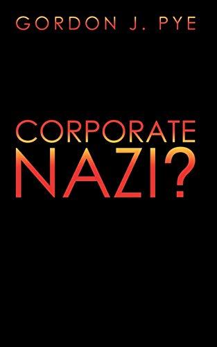 Corporate Nazi: Gordon J. Pye