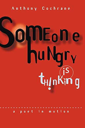 9781438959436: Someone Hungry Is Thinking: A Poet In Motion...