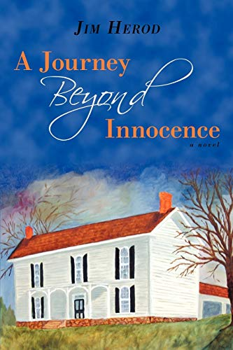 A Journey Beyond Innocence: a novel: Herod, Jim