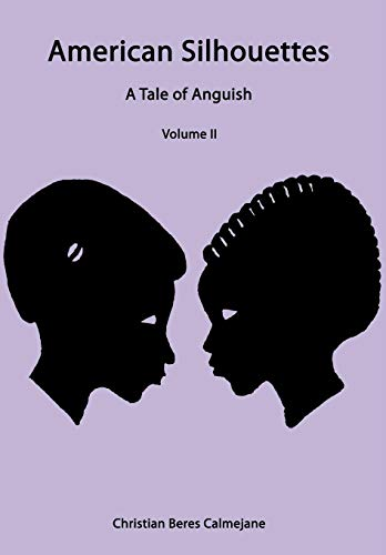 American Silhouettes: A Tale of Anguish Volume II: Christian Beres Calmejane