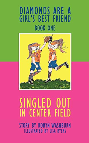 9781438962450: Singled Out in Center Field: Diamonds Are A Girl's Best Friend - Book One