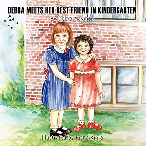 9781438962610: Debra Meets Her Best Friend in Kindergarten