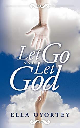 Let Go And Let God: Ella Oyortey