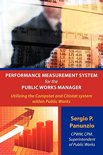 9781438964737: Performance Measurement System for the Public Works Manager: Utilizing the Compstat and Citistat system within Public Works