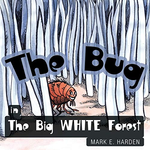 9781438964775: The Bug in The Big White Forest