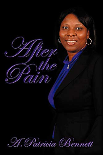 After the Pain: A. Patricia Bennett